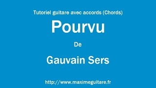 Pourvu (Gauvain Sers) - Tutoriel guitare avec accords (Chords)