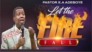Pastor EA Adeboye Sermon_ LET THE FIRE FALL