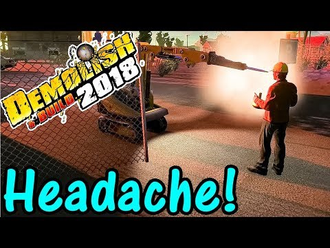 Let's Play Demolish And Build 2018 #8: Headache!