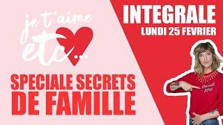 Les secrets de famille ! - Je t'aime etc