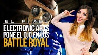 EA pone el ojo en los BATTLE ROYAL   El Píxel