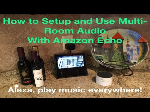 How to Setup and use Multi Room Audio with Amazon Echo Devices