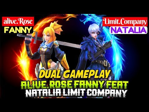 alive.Rose Fanny Feat Natalia Limit Company [ Dual Gameplay ] Fanny Natalia Mobile Legends