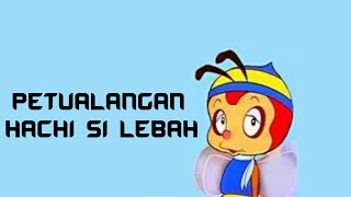 Mengharukan!! Likir Lagu Pembuka Petualangan Hachi Si Lebah Madu (Lirik HD)