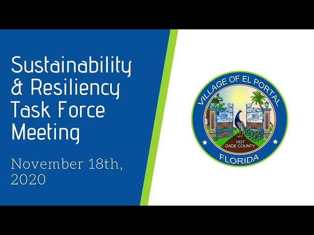 Village of El Portal Sustainability & Resiliency Task Force Meeting November 18, 2020
