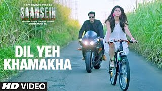 Dil Yeh Khamakha Video Song | Saansein