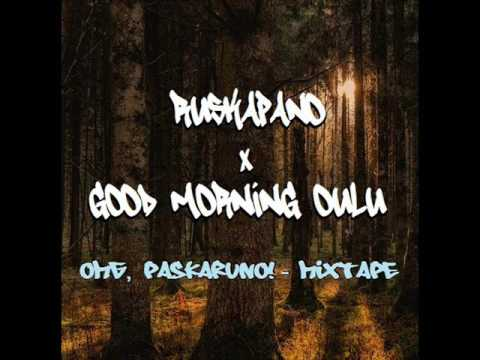 Ruskapano X Good Morning Oulu - OMG, Paskaruno! - Mixtape 20