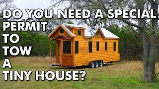 Do You Need A Special License To Tow A Tiny House?