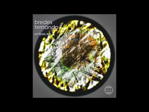 Bredes Fernando - Eclipse (Original Mix)...