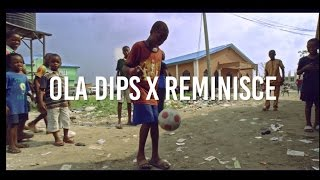 Oladips - Bounce feat Reminisce Official Video