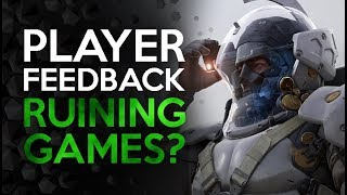 Is Player Feedback Really Ruining Games