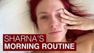 SHARNA BURGESS - My Morning Routine
