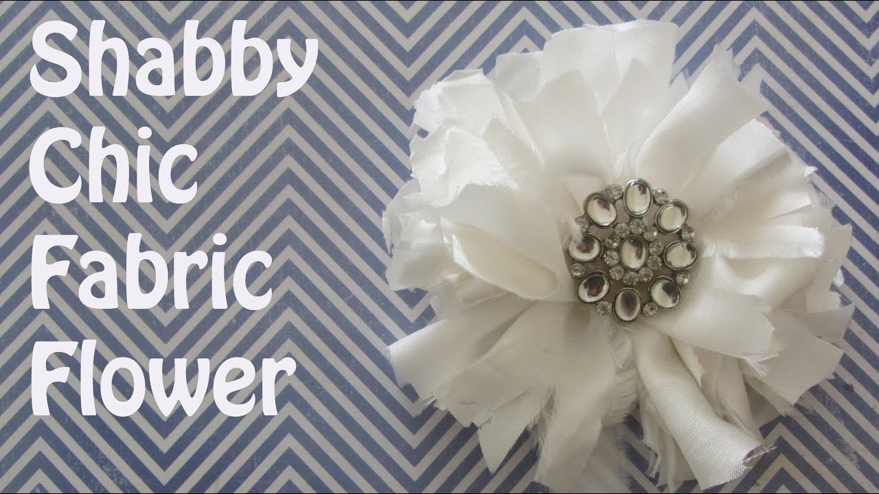 how to make a shabby chic fabric flower with bling youtube rh youtube com