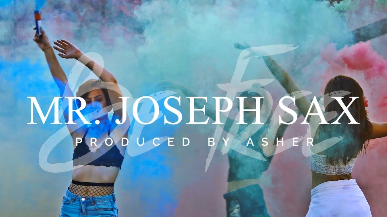 Mr. Joseph Sax - Be Free (Produced by Asher) (Official Video)