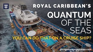 Royal Caribbean Quantum of the Seas - You Can Do That On A Cruise Ship?