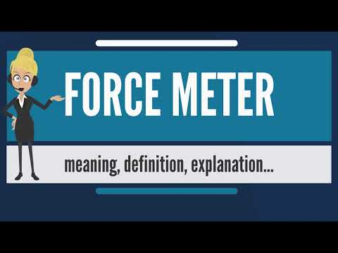 What is FORCE METER? What does FORCE METER mean? FORCE METER meaning, definition & explanation