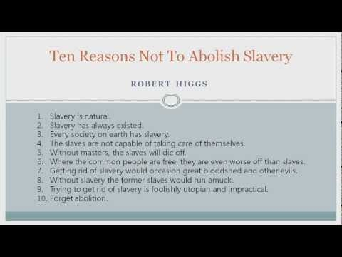 Ten Reasons Not To Abolish Slavery (by Robert Higgs)