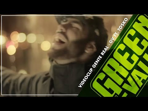 Green Valley Feat.TOSKO Videoclip HD Oficial- Gente Real
