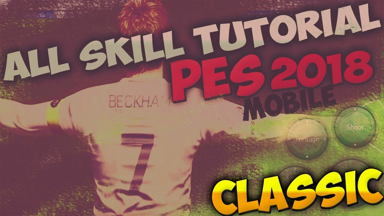 PES18 ALL SKILL TUTORIAL (CLASSIC) | ANDROID | iOS
