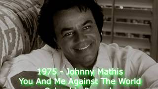1975 - Johnny Mathis - You And Me Against The World (CBS)