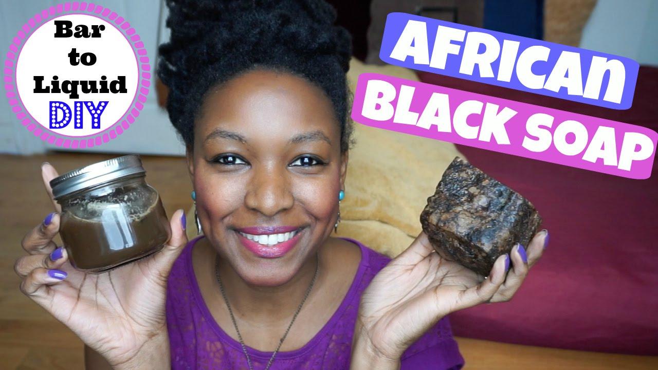 African Black Soap Benefits | Bar to Liquid Black Soap DIY