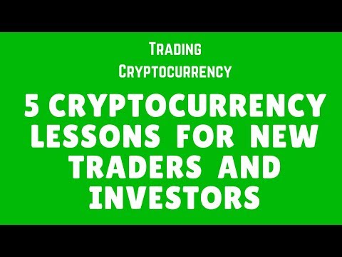 Trading CryptoCurrency - 5 Cryptocurrency Lessons for Traders and Investors (tutorial)