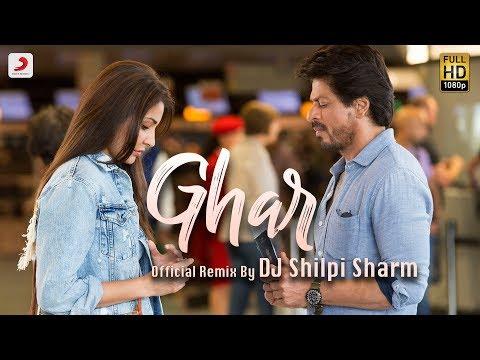 Ghar - Official Remix By DJ Shilpi Sharma | Anushka | Shah Rukh | Pritam | Imtiaz Ali
