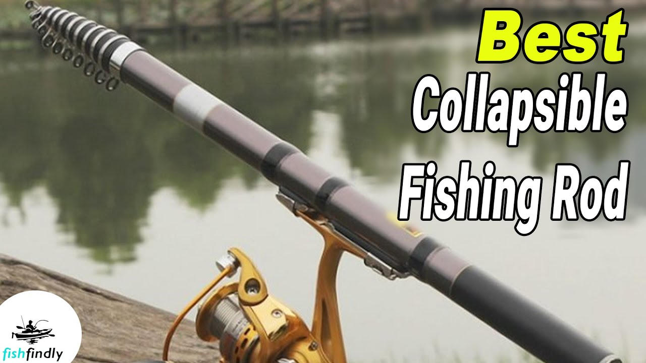 Best Collapsible Fishing Rod In 2020 Make Your Fishing Trip More Easier Youtube