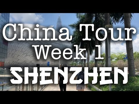 Hot, Humid & Wet - China Tour, Week 1 - Shenzhen