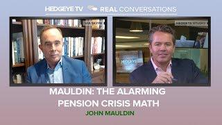 Mauldin: The Alarming Pension Crisis Math