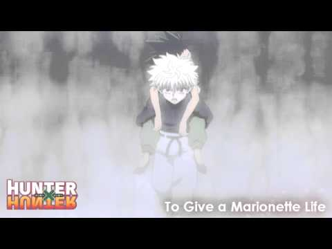 Hunter x Hunter Soundtrack -  To Give a Marionette Life
