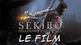 SEKIRO SHADOWS DIE TWICE : LE FILM COMPLET [FR] [HD]