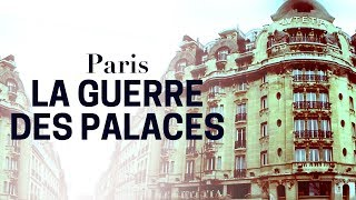 Paris : la guerre des palaces est déclarée