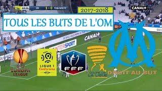 Tous les buts de l'OM (122 buts TCC) | 2017-2018 | HD