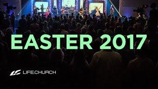 Easter 2017 at Life.Church