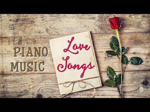 Top 100 Love Songs In Piano ♪ Best Romantic Music