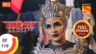 Baalveer Returns - Ep 119 - Full Episode - 21st February 2020