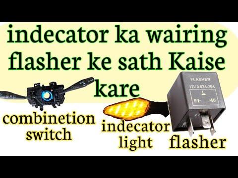 Indecator Light Wairing Kaise Kare. Flasher Me Connection Kaise Kare. Turn Signal Wairing Daiogram.