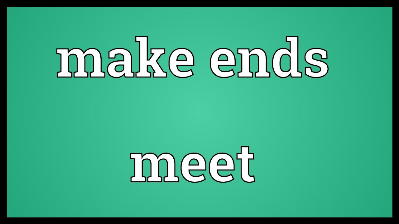Make ends meet meaning youtube make ends meet meaning m4hsunfo Gallery