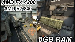Counter-Strike GO: AMD FX-4300 + AMD R7 240 + 8GB RAM