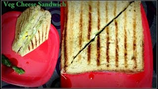 Veg Cheese Grilled Sandwich Recipe | Cheese Sandwich Indian Style
