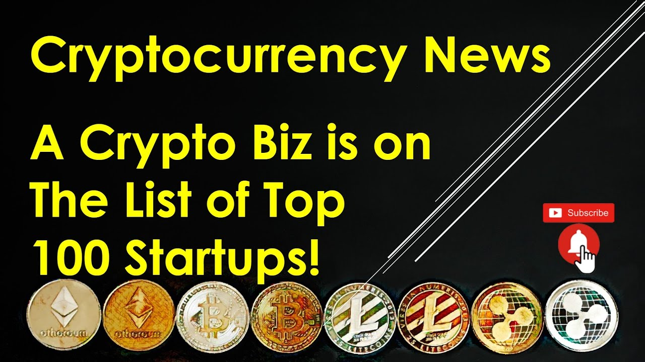 Cryptocurrency News – A Crypto Biz is on The List of Top 100 Startups!