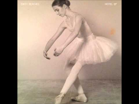Dirty Beaches, My Girls Was A Ballerina