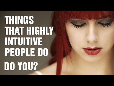 15 Things Highly Intuitive People Do Differently