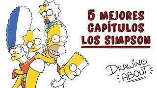 TOP 5 MEJORES CAPÍTULOS DE LOS SIMPSON   Draw My Life