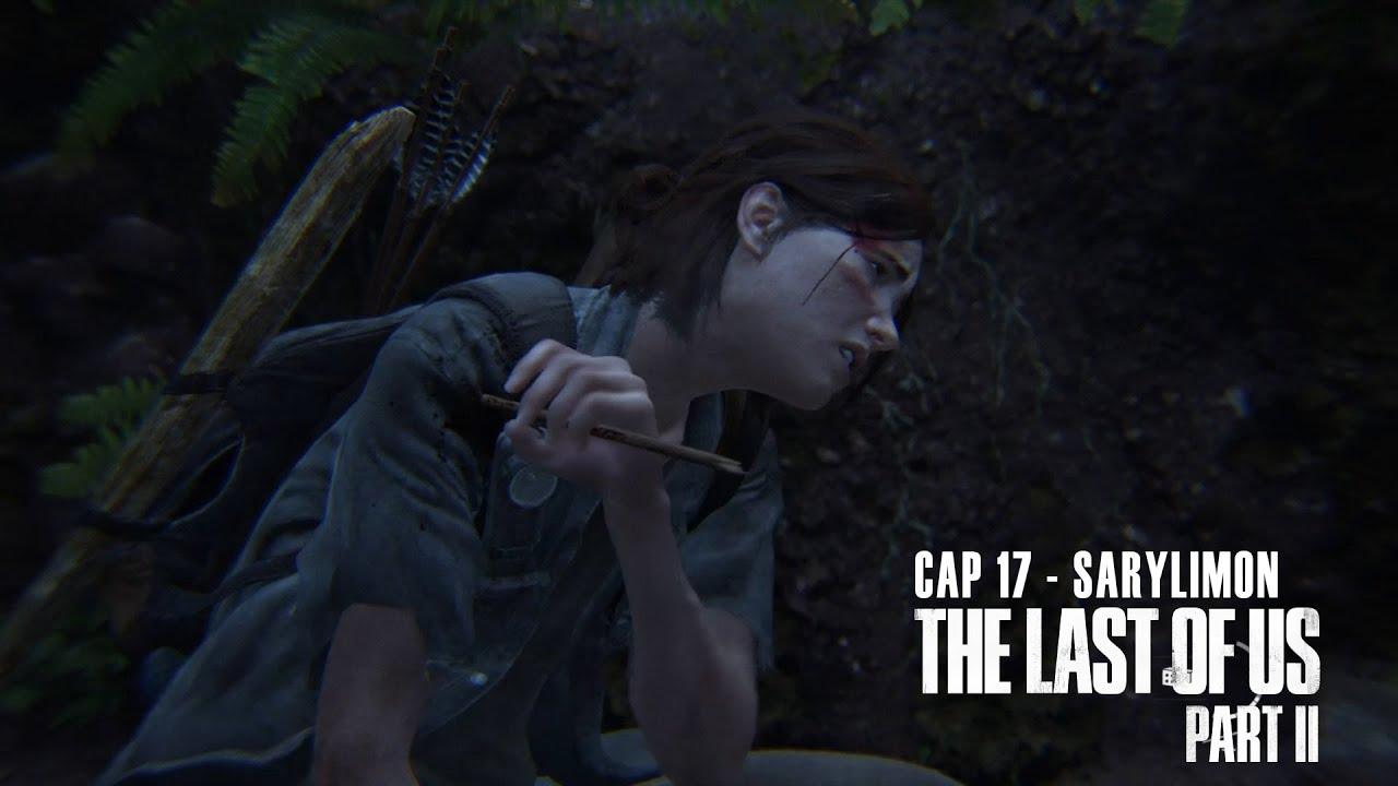 THE LAST OF US 2 - GAMEPLAY EN ESPAÑOL LATINO #17   SARYLIMON