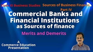 Commercial Banks and Financial Institutions as sources of finance for class XI Business Studies