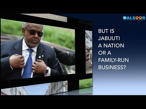 JABUUTI MA DALBAA MISE SHIRKAD? IS DJIBOUTI A NATION OF FAMILY BUSINESS?