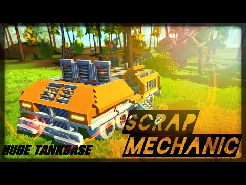 Scrap Mechanic -Timelapse - HUGE MOBILE BASE TANK -