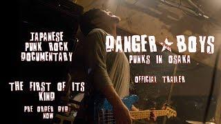 Danger Boys: Punks in Osaka - Trailer 2 (Japanese Punk Documentary)